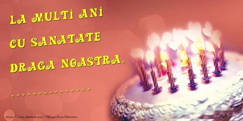 Felicitari personalizate de la multi ani - La multi ani cu sanatate draga noastra, ...
