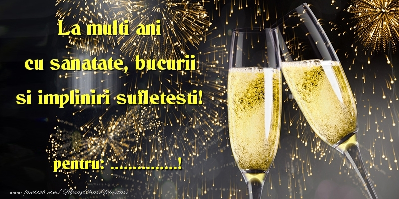Felicitari personalizate de la multi ani - La multi ani cu sanatate, bucurii si impliniri sufletesti! ...