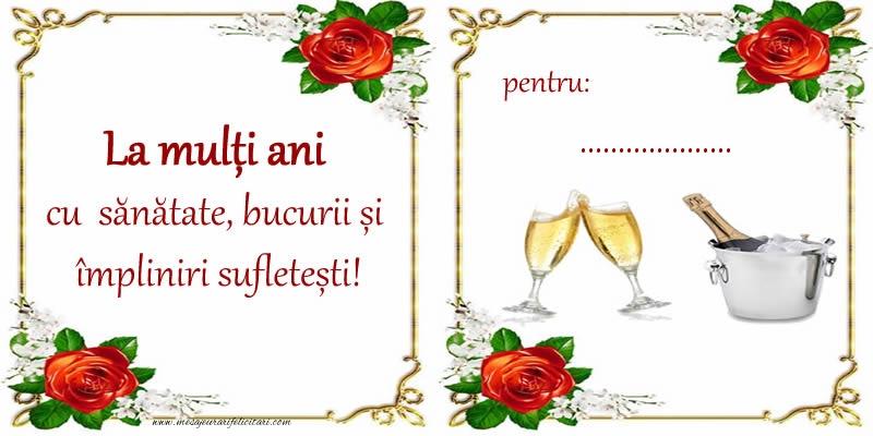 Felicitari personalizate de la multi ani - La multi ani cu sanatate, bucurii si impliniri sufletesti! pentru: ...