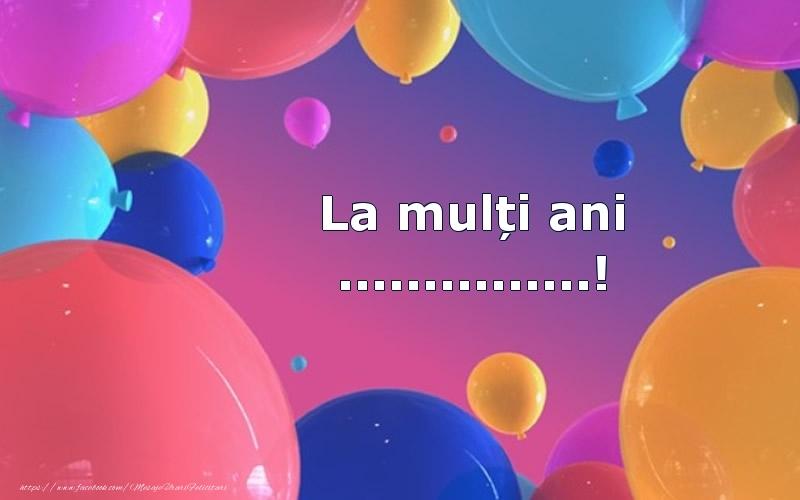 Felicitari personalizate de la multi ani - La mulți ani ...! - Baloane