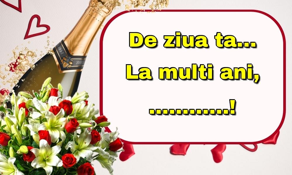 Felicitari personalizate de la multi ani - De ziua ta... La multi ani, ...!