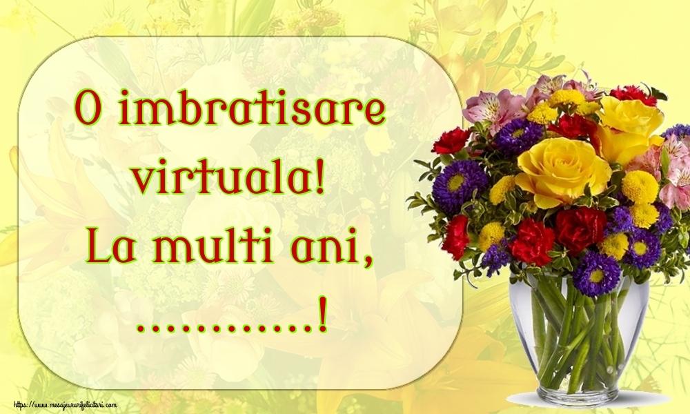Felicitari personalizate de la multi ani - O imbratisare virtuala! La multi ani, ...!
