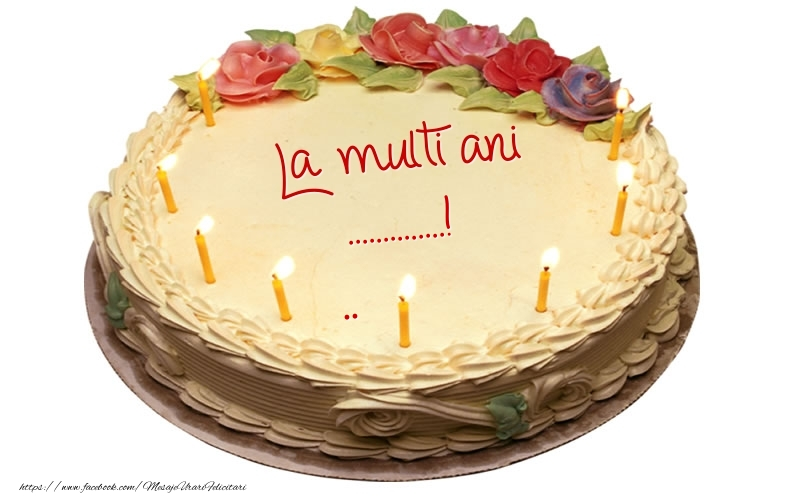 Felicitari personalizate de la multi ani - La multi ani ......!