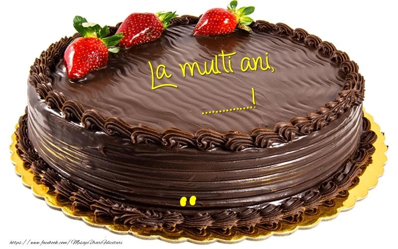 Felicitari personalizate de la multi ani - La multi ani, ......!