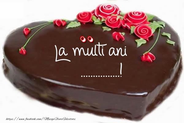 Felicitari personalizate de la multi ani - Tort La multi ani ......!