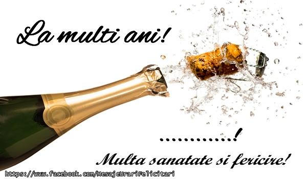 Felicitari personalizate de la multi ani - La mulți ani! ...! Multa sanatate si fericire