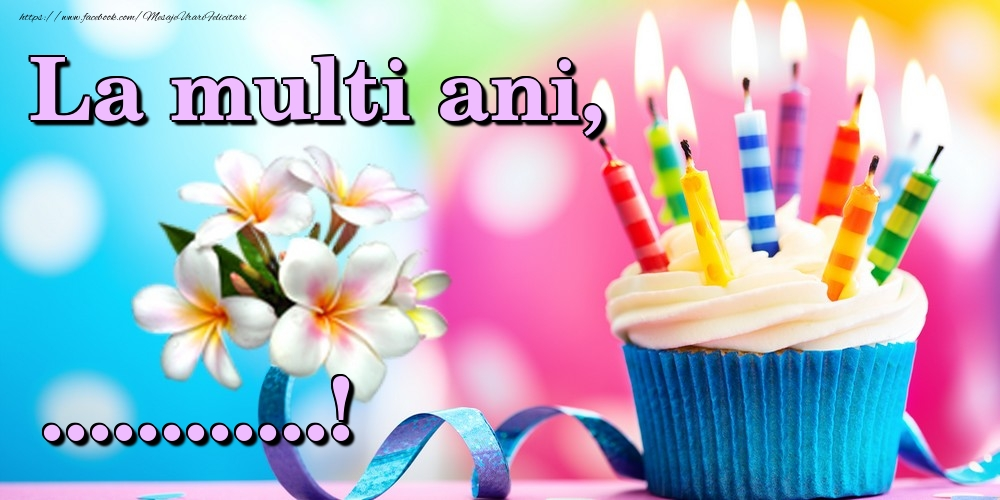 Felicitari personalizate de la multi ani - La mulți ani, ...!