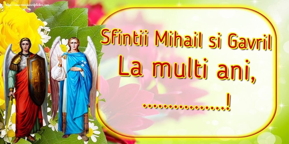 Felicitari personalizate de Sfintii Mihail si Gavril - Sfintii Mihail si Gavril La multi ani, ...!