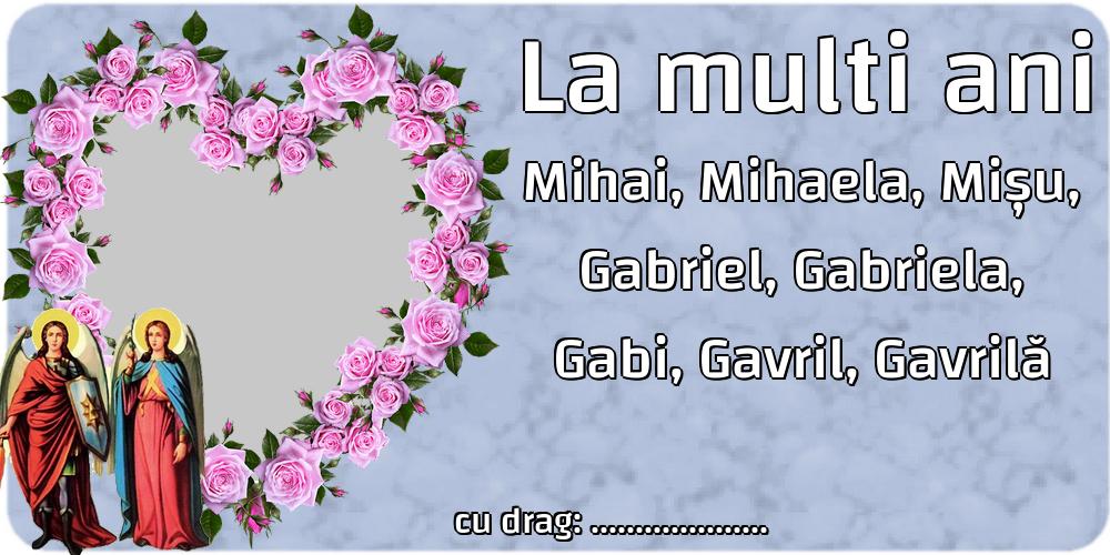 Felicitari personalizate de Sfintii Mihail si Gavril - La multi ani Mihai, Mihaela, Mișu, Gabriel, Gabriela, Gabi, Gavril, Gavrilă ... - Rama foto