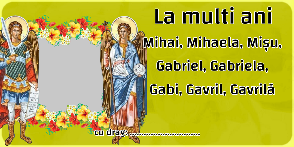 Felicitari personalizate de Sfintii Mihail si Gavril - La multi ani Mihai, Mihaela, Mișu, Gabriel, Gabriela, Gabi, Gavril, Gavrilă ... -