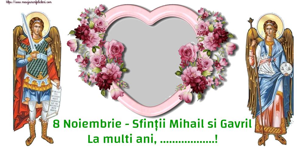 Felicitari personalizate de Sfintii Mihail si Gavril - 8 Noiembrie - Sfinții Mihail si Gavril La multi ani, ...! - Rama foto