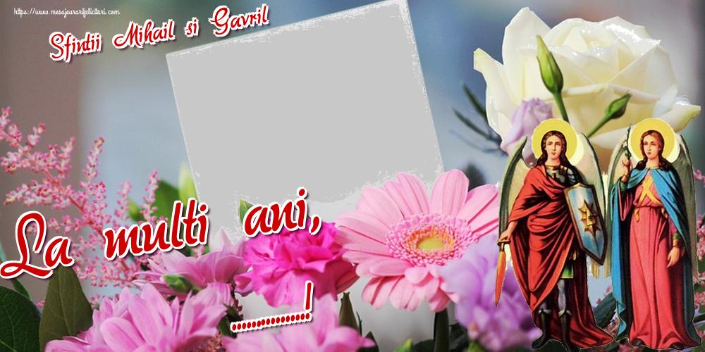 Felicitari personalizate de Sfintii Mihail si Gavril - Sfintii Mihail si Gavril La multi ani, ...! -