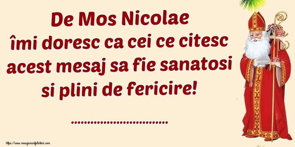 Felicitari personalizate de Mos Nicolae - De Mos Nicolae îai doresc ca cei ce citesc acest mesaj sa fie sanatosi si plini de fericire! ...