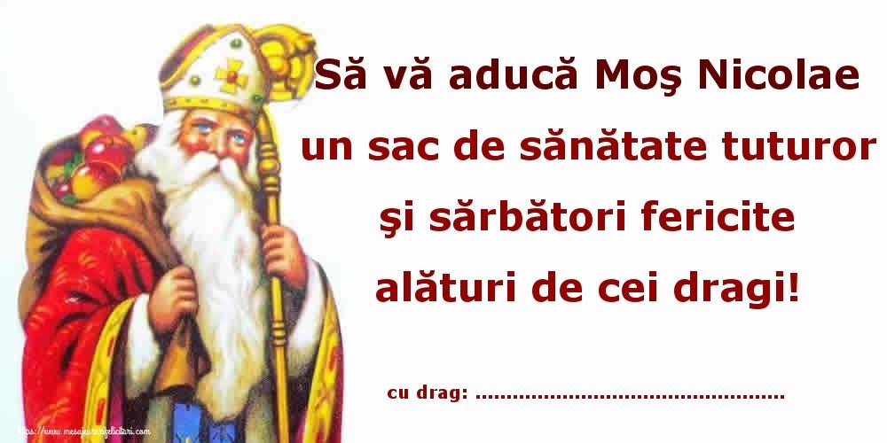 Felicitari personalizate de Mos Nicolae - Să vă aducă Moş Nicolae un sac de sănătate tuturor şi sărbători fericite alături de cei dragi! ...
