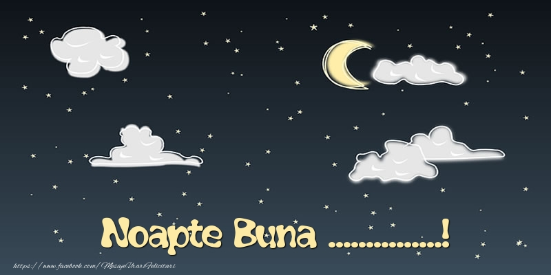 Felicitari personalizate de noapte buna - Noapte Buna ...!