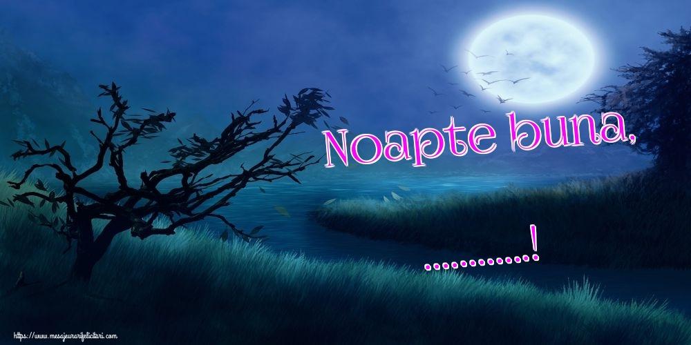 Felicitari personalizate de noapte buna - Noapte buna, ...!