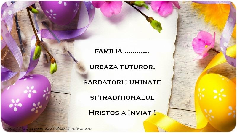 Felicitari personalizate de Paste - Familia ... ureaza tuturor sarbatori luminate si traditionalul Hristos a Inviat !