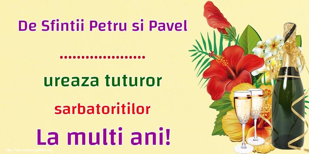 Felicitari personalizate de Sfintii Petru si Pavel - De Sfintii Petru si Pavel ... ureaza tuturor sarbatoritilor La multi ani!