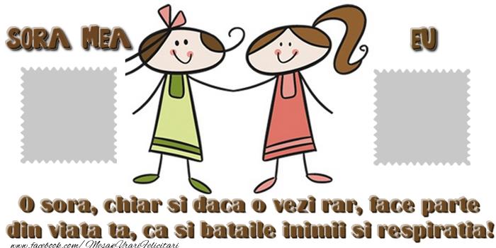 Felicitari personalizate de prietenie - 0 sora, chiar si daca o vezi rar, face parte din viata ta, ca si bataile inimii si respiratia! ... ...