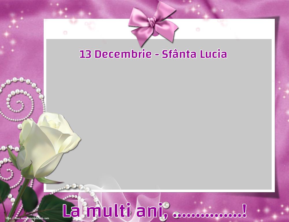 Felicitari personalizate de Sfanta Lucia - 13 Decembrie - Sfânta Lucia La multi ani, ...! - Rama foto
