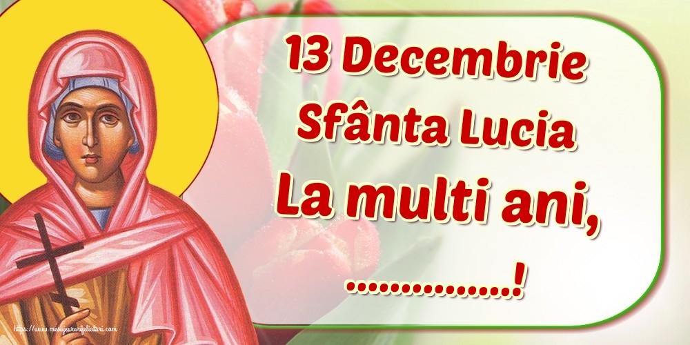Felicitari personalizate de Sfanta Lucia - 13 Decembrie Sfânta Lucia La multi ani, ...!