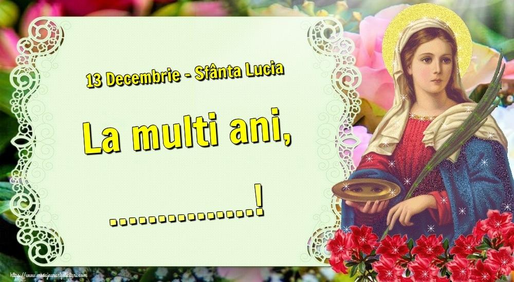 Felicitari personalizate de Sfanta Lucia - 13 Decembrie - Sfânta Lucia La multi ani, ...!