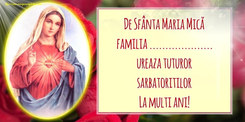Felicitari personalizate de Sfanta Maria Mica - De Sfânta Maria Mică familia ... ureaza tuturor sarbatoritilor La multi ani!