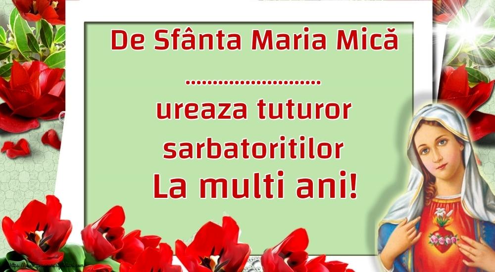 Felicitari personalizate de Sfanta Maria Mica - De Sfânta Maria Mică ... ureaza tuturor sarbatoritilor La multi ani!