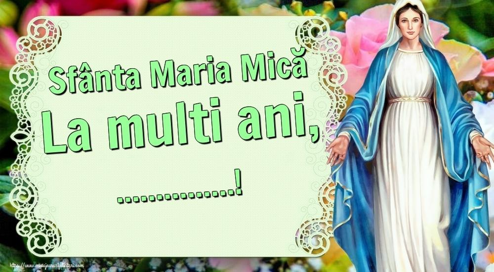 Felicitari personalizate de Sfanta Maria Mica - Sfânta Maria Mică La multi ani, ...!