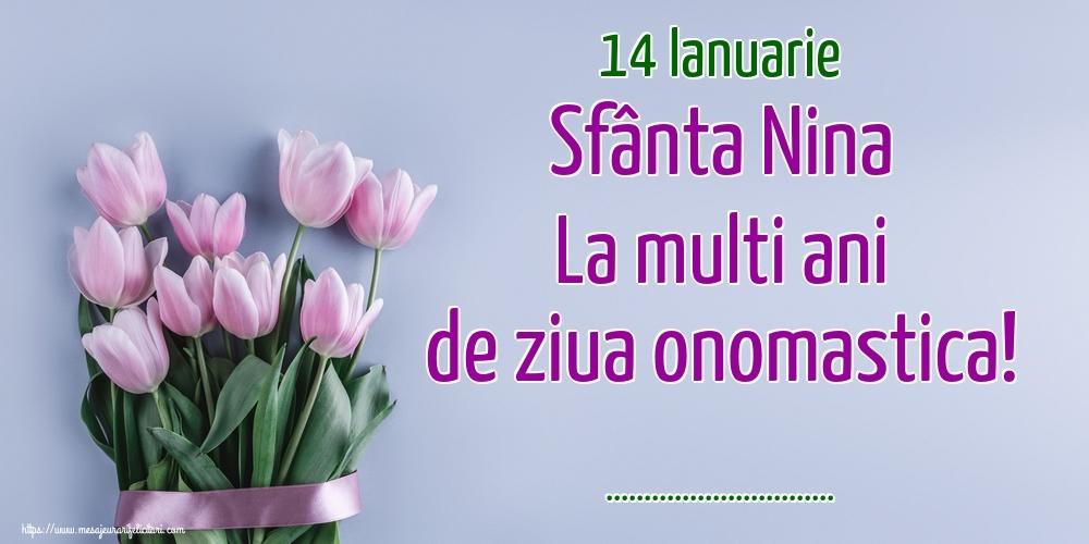 Felicitari personalizate de Sfanta Nina - 14 Ianuarie Sfânta Nina La multi ani de ziua onomastica! ...