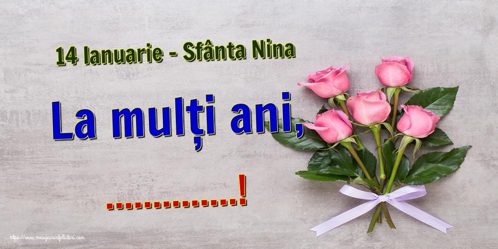 Felicitari personalizate de Sfanta Nina - 14 Ianuarie - Sfânta Nina La mulți ani, ...!