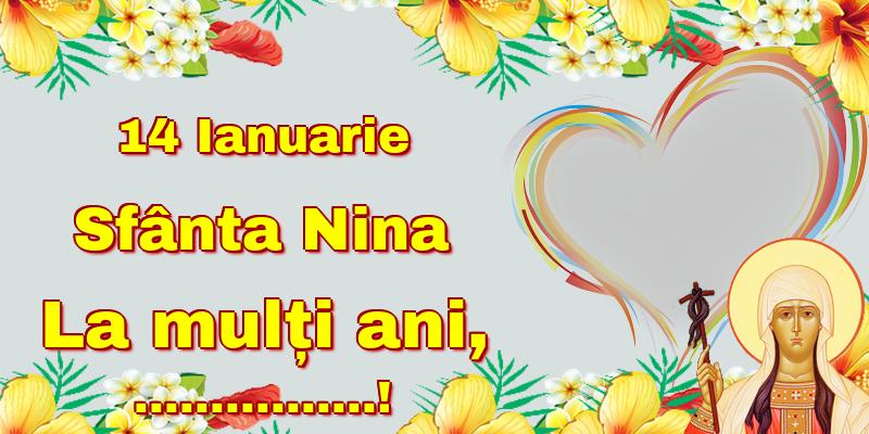 Felicitari personalizate de Sfanta Nina - 14 Ianuarie Sfânta Nina La mulți ani, ...! - Rama foto