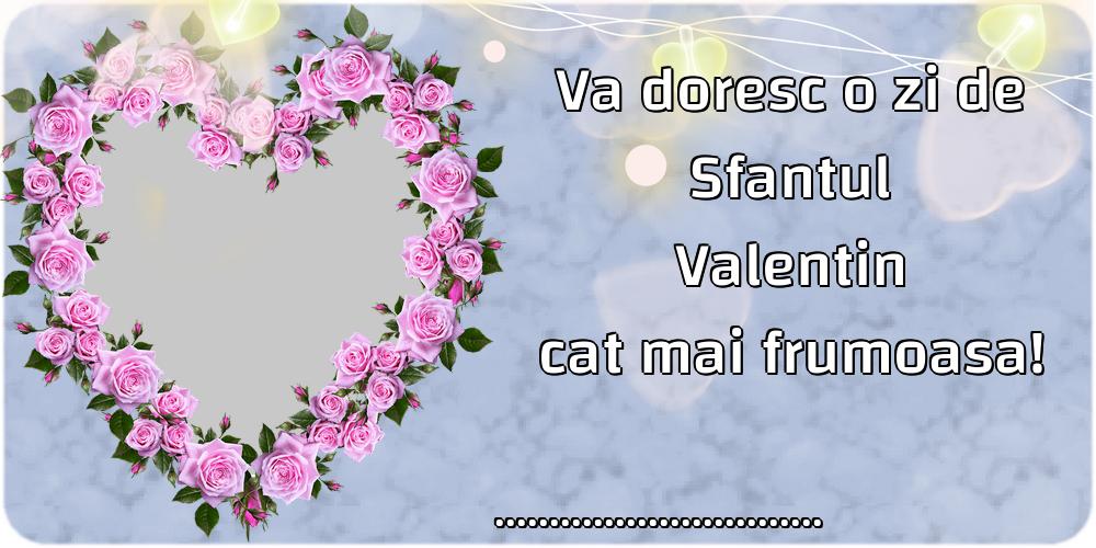 Felicitari personalizate de Sfantul Valentin - Va doresc o zi de Sfantul Valentin cat mai frumoasa! ...!