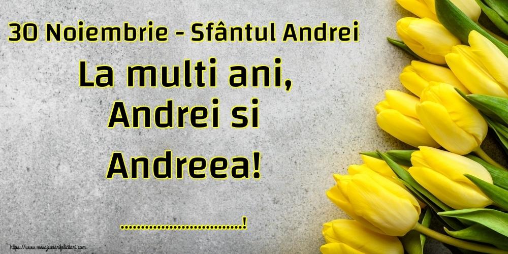 Felicitari personalizate de Sfantul Andrei - 30 Noiembrie - Sfântul Andrei La multi ani, Andrei si Andreea! ...!
