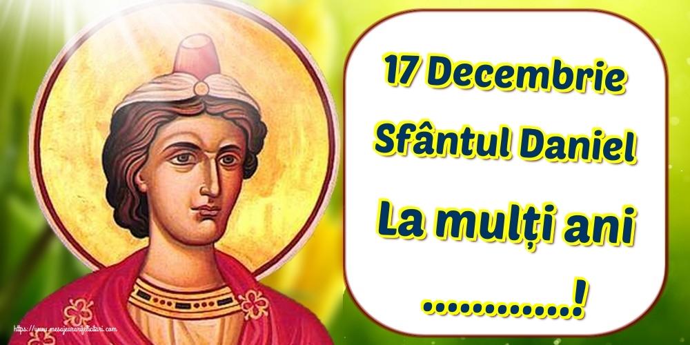 Felicitari personalizate de Sfantul Daniel - 17 Decembrie Sfântul Daniel La mulți ani ...!