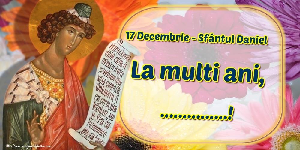Felicitari personalizate de Sfantul Daniel - 17 Decembrie - Sfântul Daniel La multi ani, ...!
