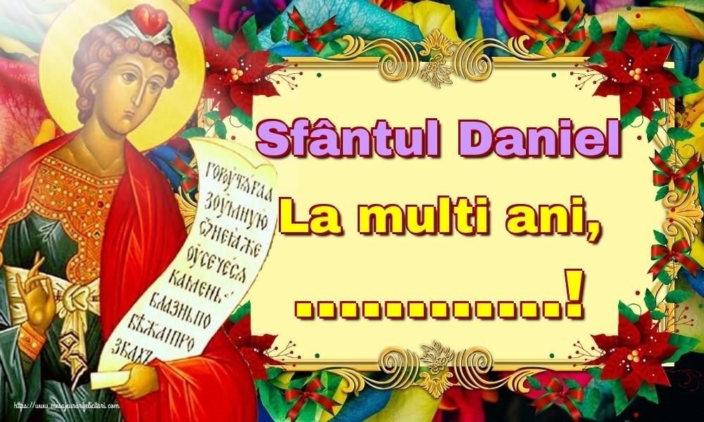 Felicitari personalizate de Sfantul Daniel - Sfântul Daniel La multi ani, ...!