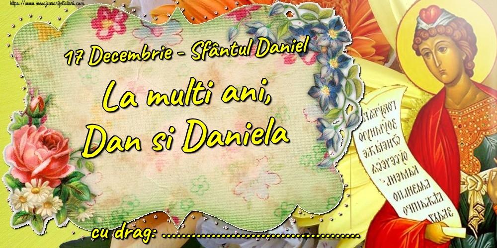 Felicitari personalizate de Sfantul Daniel - 17 Decembrie - Sfântul Daniel La multi ani, Dan si Daniela ...!