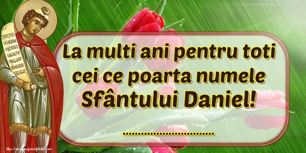 Felicitari personalizate de Sfantul Daniel - La multi ani pentru toti cei ce poarta numele Sfântului Daniel! ...