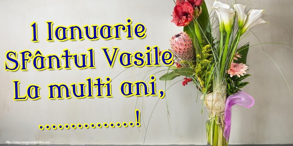 Felicitari personalizate de Sfantul Vasile - 1 Ianuarie Sfântul Vasile La multi ani, ...!