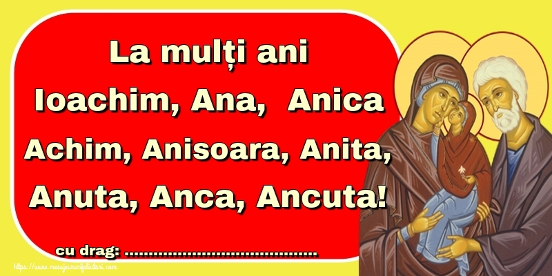 Felicitari personalizate de Sfintii Ioachim si Ana - La mulți ani Ioachim, Ana,  Anica Achim, Anisoara, Anita, Anuta, Anca, Ancuta! ...!