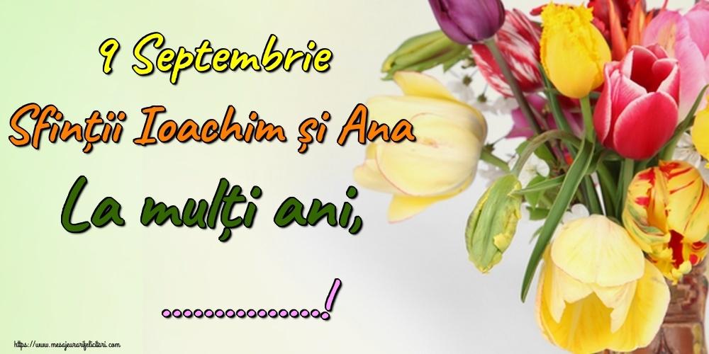 Felicitari personalizate de Sfintii Ioachim si Ana - 9 Septembrie Sfinții Ioachim și Ana La mulți ani, ...!
