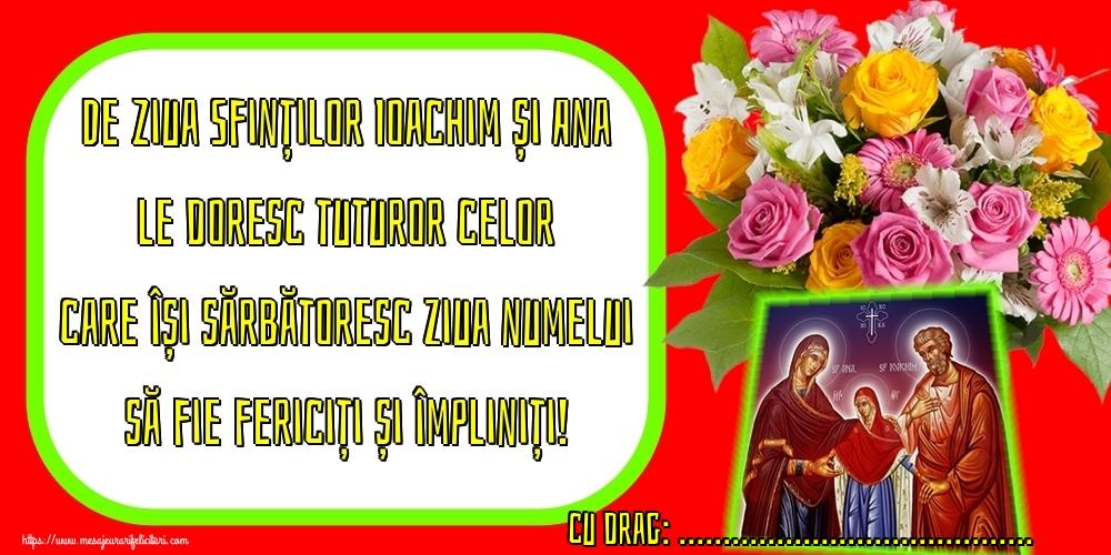 Felicitari personalizate de Sfintii Ioachim si Ana - De Ziua Sfinților Ioachim și Ana le doresc tuturor celor care își sărbătoresc ziua numelui să fie fericiți și împliniți! ...!