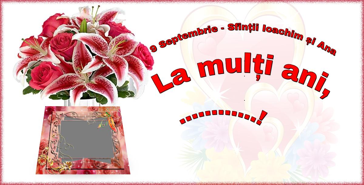 Felicitari personalizate de Sfintii Ioachim si Ana - 9 Septembrie - Sfinții Ioachim și Ana La mulți ani, ...! -