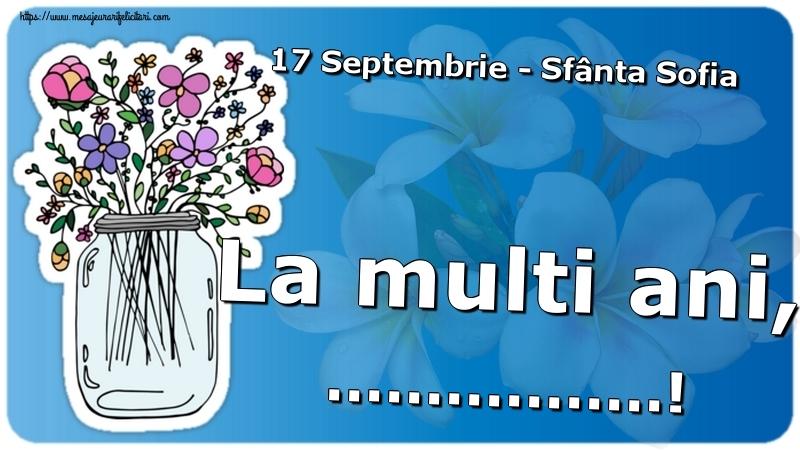 Felicitari personalizate de Sfânta Sofia - 17 Septembrie - Sfânta Sofia La multi ani, ...!