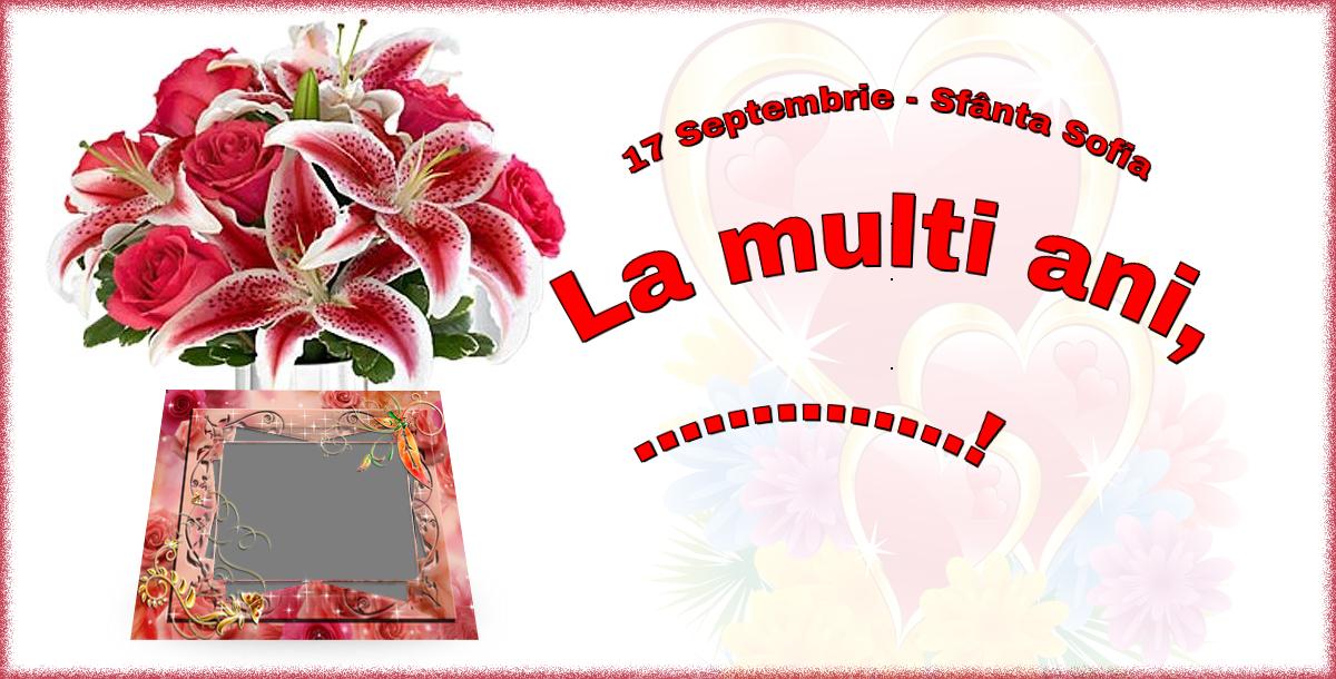 Felicitari personalizate de Sfânta Sofia - 17 Septembrie - Sfânta Sofia La multi ani, ...! - Rama foto
