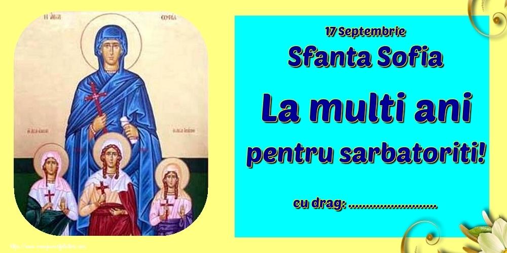 Felicitari personalizate de Sfânta Sofia - 17 Septembrie Sfanta Sofia La multi ani pentru sarbatoriti! ...!