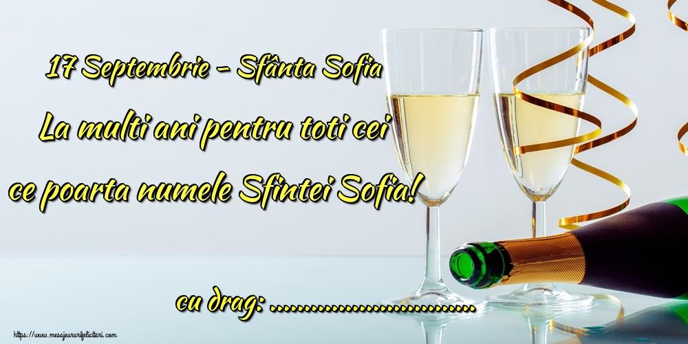 Felicitari personalizate de Sfânta Sofia - 17 Septembrie - Sfânta Sofia La multi ani pentru toti cei ce poarta numele Sfintei Sofia! ...!