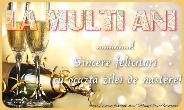 Felicitari personalizate de zi de nastere - La multi ani! ... Sincere felicitari  cu ocazia zilei de nastere!