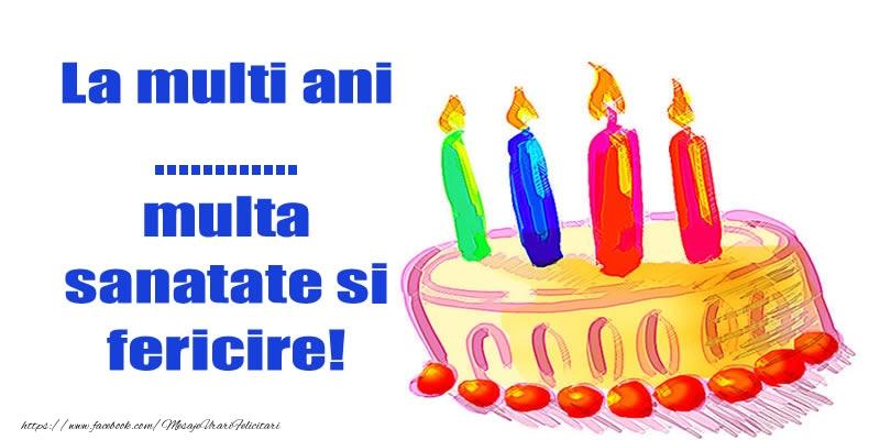 Felicitari personalizate de zi de nastere - La mult ani ... multa sanatate si fericire!